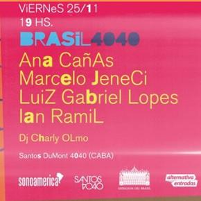 """BRASIL4040"" Ian RAMIL + Ana CAÑAS + Marcelo JENECI + LG Lopes (Brasil) 25/11 en SANTOS 4040"