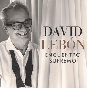 "DAVID LEBON PRESENTA ""ENCUENTRO SUPREMO"", SU NUEVO DISCO"