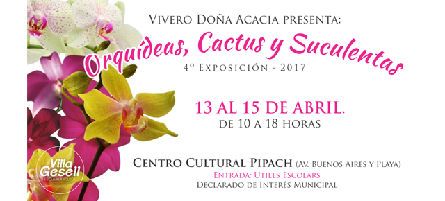 Vivero Doña Acacia y la Secretaria de Turismo de Villa Gesell presentan la 4° Exposición de Orquídeas, Cactus y Suculentas!!